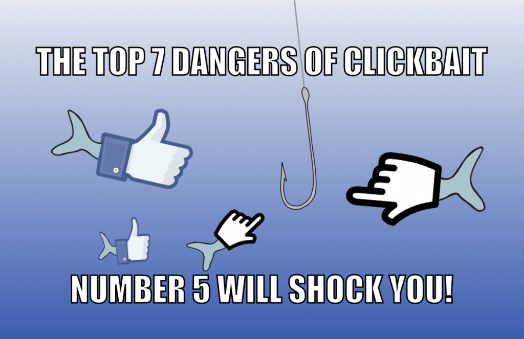 the top 7 dangers of clickbait