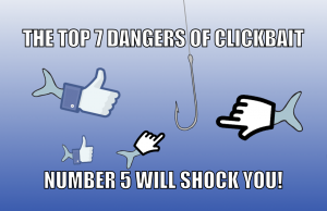 the top 7 dangers of clickbait