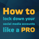 how to make your social media profiles more private