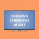 breaking cybersecurity in 2017