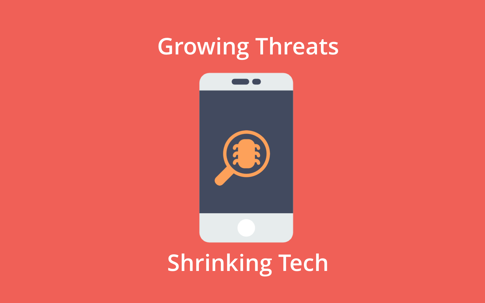 Growing threats from shrinking tech