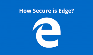 How secure is Microsoft edge browser