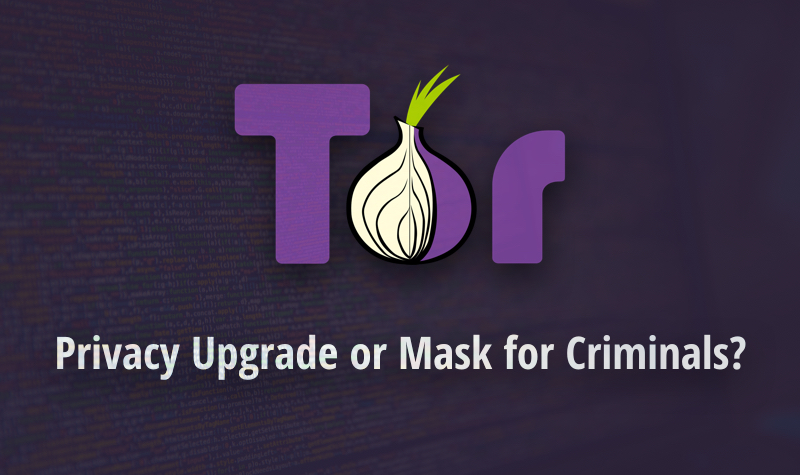 tor for criminals or privacy advocates