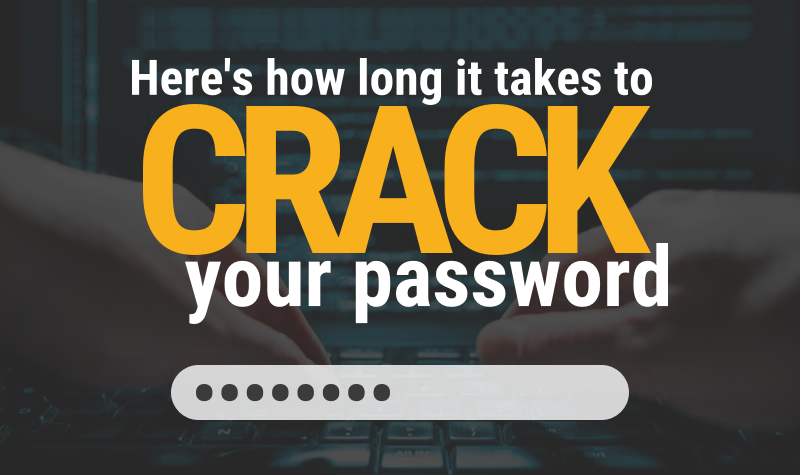 How long does it take to crack my password