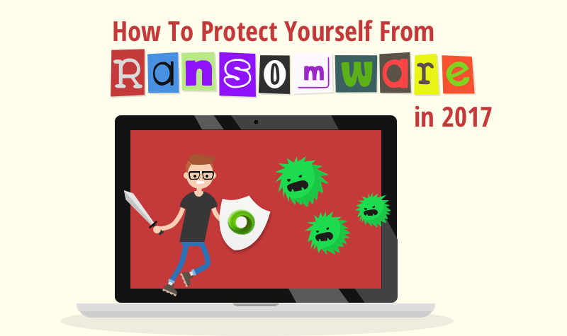 How to prevent ransomware in 2017