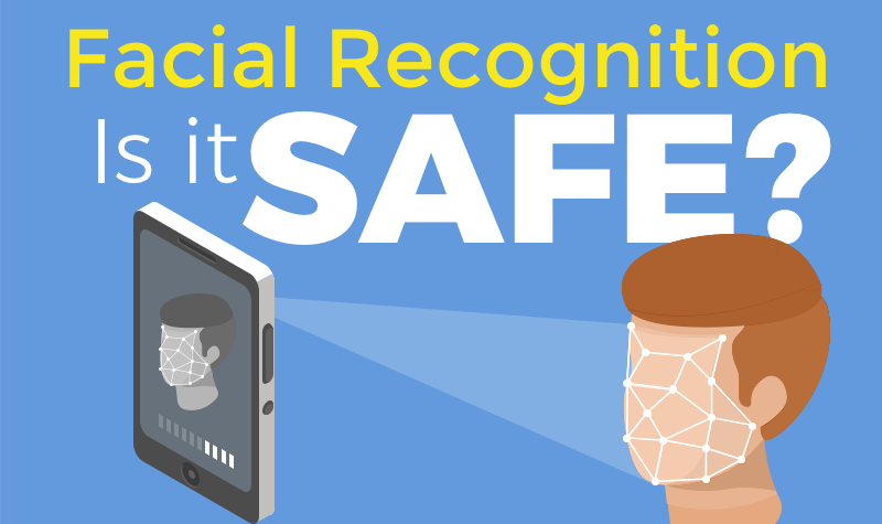 Is Facial Recognition Safe?